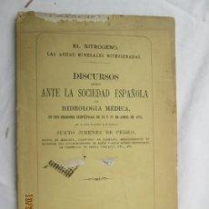 Libros antiguos: DISCURSOS LEÍDOS ANTE LA SDAD. ESPAÑOLA DE HIDROLOGÍA MÉDICA, SESIONES DE 1878 - MADRID 1879. . Lote 180886873