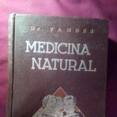 Libros antiguos: MEDICINA NATURAL, DOCTOR ADR. VANDER 1937. EDICIÓN NUMERADA. FIRMADA POR EL AUTOR. Lote 180970700