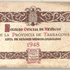 Libros antiguos: COLEGIO OFICIAL DE MEDICOS PROVINCIA DE TARRAGONA 1948 LISTA SRES MEDICOS COLEGIADOS. Lote 182019992
