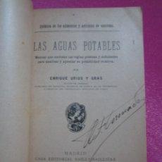 Libros antiguos: LAS AGUAS POTABLES URIOS Y GRAS. AÑO 1912 C43. Lote 182048198