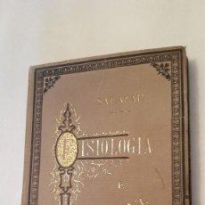 Libros antiguos: FISIOLOGÍA É HIGIENE (ELEMENTOS DE FISIOLOGÍA Y ELEMENTOS DE HIGIENE) F. SALAZAR Y QUINTANA. Lote 182296542