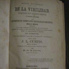 Libros antiguos: LIBRO ANTIGUO DE LA VIRILIDAD-CAUSAS Y CURA IMPOTENCIA Y ESTERILIDAD-AÑO 1866-VER FOTOS(V-18.097). Lote 183029431