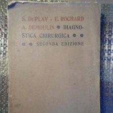 Libros antiguos: MANUALE DE DIAGNOSTICA CHIRURGICA. S. DUPLAY, E. ROCHARD Y A. DEOULIN, ITALIA 1908. Lote 183174756