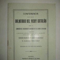 Libros antiguos: CONFERENCIA DADA EN EL BALNEARIO DEL VICHY CATALÁN...FERNÁNDEZ, D. MARIANO. 1916.. Lote 183293167