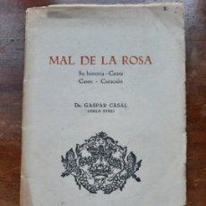 Libros antiguos: MAL DE LA ROSA DR GASPAR CASAL. Lote 183569832