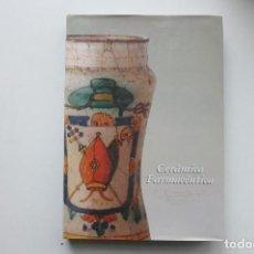 Libros antiguos: CERÁMICA FARMACÉUTICA DE LOPEZ CAMPUZANO JULIA 1994. Lote 183808792