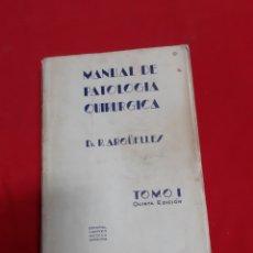 Libros antiguos: ANTIGUO LIBRO MANUAL DE PATOLOGÍA QUIRÚRGICA POR EL DR ARGÜELLES TOMO 1 QUINTA EDICIÓN. Lote 184053533