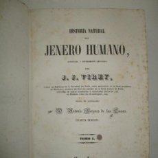 Libros antiguos: HISTORIA NATURAL DEL JENERO HUMANO, AUMENTADA Y ENTERAMENTE REFUNDIDA. - VIREY, J. J. 1849.. Lote 123260020