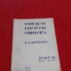 Libros antiguos: ANTIGUO LIBRO MANUAL DE PATOLOGÍA QUIRÚRGICA POR EL DR R ARGÜELLES TOMO 2 QUINTA EDICIÓN 1949. Lote 184124730