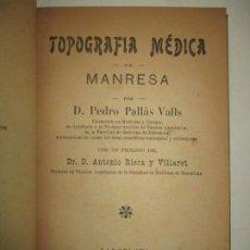 Libros antiguos: TOPOGRAFÍA MÉDICA DE MANRESA. - PALLÁS VALLS, PEDRO. 1906.. Lote 123226482