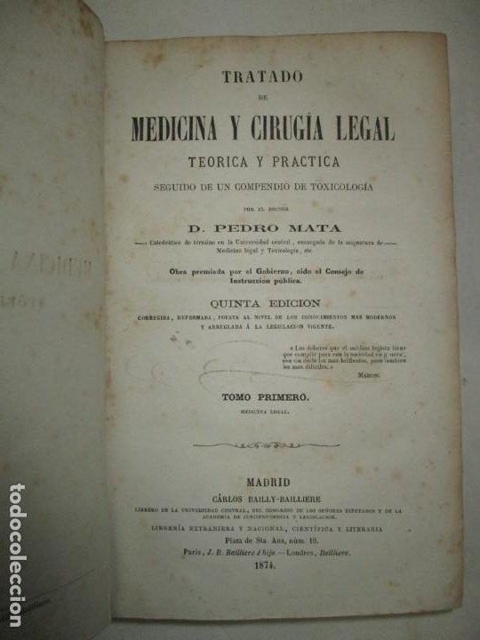 Libros antiguos: TRATADO DE MEDICINA Y CIRUGÍA LEGAL TEORICA Y PRACTICA..MATA, Pedro. 1874. - Foto 2 - 123215966
