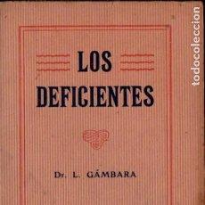 Libros antiguos: GÁMBARA : LOS DEFICIENTES (F. GRANADA, C. 1935) . Lote 184475915
