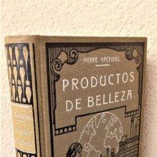 Libros antiguos: LIBRO,PRODUCTOS DE BELLEZ,AÑOS20/30,FORMULAS Y COMPOSICION,LOCIONES,ACEITES,PERFUMES,MANICURA,CREMAS. Lote 184834537