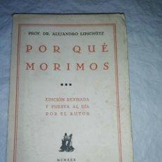 Libros antiguos: POR QUÉ MORIMOS..1930. Lote 185885375