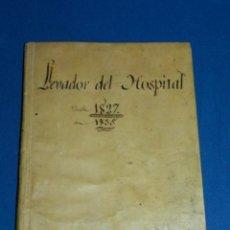 Libros antiguos: (MF) LIBRO MANUSCRITO DE MEDICINA - LLEVADOR DEL HOSPITAL 1827 / 1935 COLLECTOR RT ANDRE MONTSERRAT . Lote 185889203