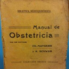 Libros antiguos: MANUAL DE OBSTETRICIA. CH. MAYGRIER Y A. SCHWAB. HIJOS DE J. ESPASA, EDITORES. Lote 188666937