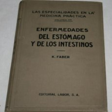 Libros antiguos: ENFERMEDADES DEL ESTOMAGO Y DE LOS INTESTINOS, K. FABER, LABOR 1927, LIBRO ANTIGUO DE MEDICINA. Lote 188707620