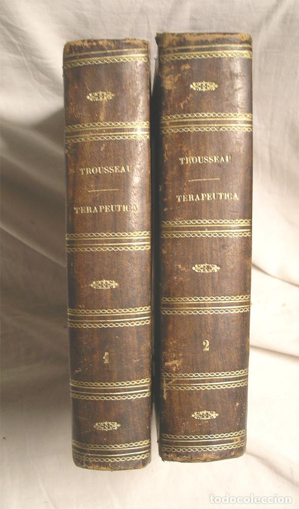 TRATADO DE LA TERAPEUTICA TROUSSEAU 1869, COMPLETO 2 TOMOS, ENCUADERNADOS PIEL Y TAPA DURA (Libros Antiguos, Raros y Curiosos - Ciencias, Manuales y Oficios - Medicina, Farmacia y Salud)