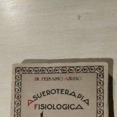 Libros antiguos: AHORA HABLO YO! ASUEROTERAPIA FISIOLOGICA. Lote 188722757