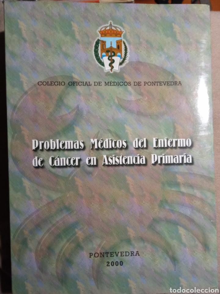 PROBLEMAS MÉDICOS DEL ENFERMO DE CÁNCER EN ASISTENCIA PRIMARIA (Libros Antiguos, Raros y Curiosos - Ciencias, Manuales y Oficios - Medicina, Farmacia y Salud)