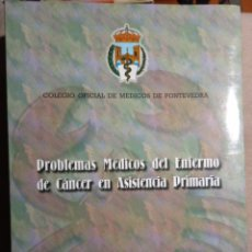 Libros antiguos: PROBLEMAS MÉDICOS DEL ENFERMO DE CÁNCER EN ASISTENCIA PRIMARIA. Lote 189384688