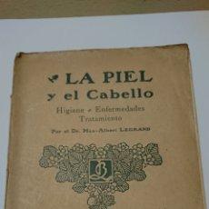 Libros antiguos: LA PIEL Y EL CABELLO, HIGIENE, ENFERMEDADES Y TRATAMIENTO, MAX-ALBERT LEGRAND, 1850. Lote 189602497