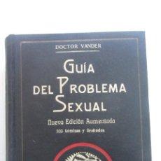 Libros antiguos: DR. ADR. VANDER. GUÍA DEL PROBLEMA SEXUAL. ED. SINTES 1935 CS186. Lote 190545890