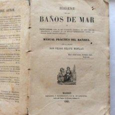 Libros antiguos: HIGIENE DE LOS BAÑOS DE MAR Y MANUAL PRÁCTICO DEL BAÑISTA.-DON PEDRO FELIPE MONLAU 1869 HIGIENE DE. Lote 190552800