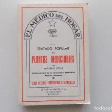 Libros antiguos: LIBRERIA GHOTICA. WIFREDO BOUÉ. TRATADO POPULAR DE PLANTAS MEDICINALES.1979.FACSÍMIL.. Lote 190562475