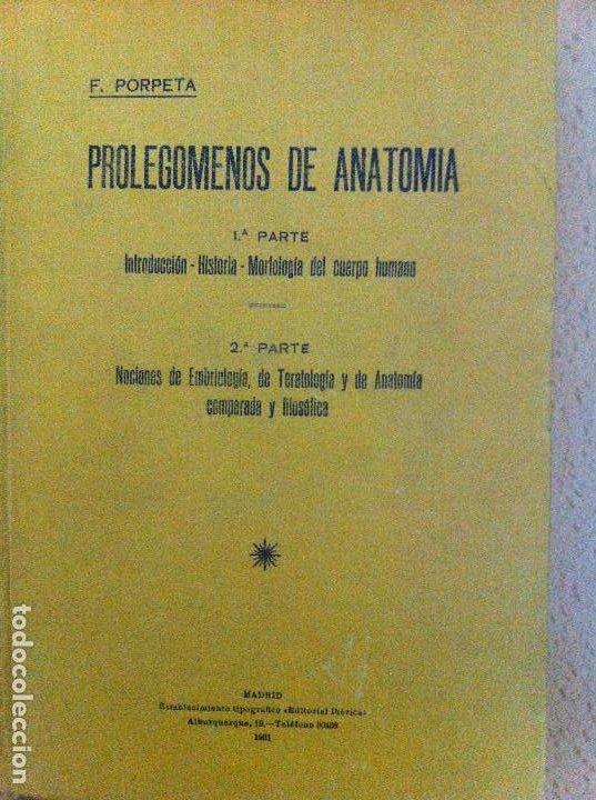 PROLEGOMENOS DE ANATOMÍA. F.PORPETA. 3ªED. 1931 (Libros Antiguos, Raros y Curiosos - Ciencias, Manuales y Oficios - Medicina, Farmacia y Salud)