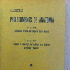 Libros antiguos: PROLEGOMENOS DE ANATOMÍA. F.PORPETA. 3ªED. 1931. Lote 190931230