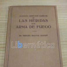 Libros antiguos: LAS HERIDAS POR ARMA DE FUEGO. MANUEL BASTOS ANSART. LABOR 1936. Lote 190998592