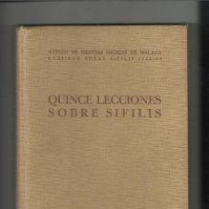 Libros antiguos: VARIOS AUTORES. QUINCE LECCIONES SOBRE SÍFILIS. ATENEO DE CIENCIAS MÉDICAS DE MÁLAGA. 1933 - 1934.. Lote 191342047