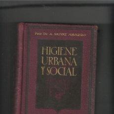 Libros antiguos: ANTONIO SALVAT Y NAVARRO. HIGIENE URBANA Y SOCIAL. MANUEL MARÍN EDITOR. 1935. Lote 191344185