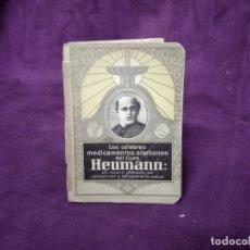 Libros antiguos: LOS CÉLEBRES MEDICAMENTOS ALEMANES DEL CURA HEUMMAN, HNOS TORRES ACERO, MADRID, 1920´S. Lote 191469755