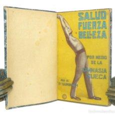 Libros antiguos: 1920 - GIMNASIA, DEPORTE - SALUD, FUERZA, BELLEZA POR MEDIO DE LA GIMNASIA SUECA - ILUSTRADO. Lote 191582483