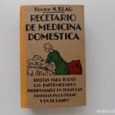 Libros antiguos: LIBRERIA GHOTICA. DOCTOR N. BLAU. RECETARIO DE MEDICINA DOMÉSTICA.MUY ILUSTRADO.1930.. Lote 192287692