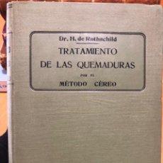 Libros antiguos: TRATAMIENTO DE LAS QUEMADURAS POR EL MÉTODO CÉREO. 1919. Lote 192315196