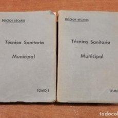 Libros antiguos: DOCTOR BÉCARES. TÉCNICA SANITARIA MUNICIPAL. TOMO I Y II. AÑO 1935. Lote 193088505