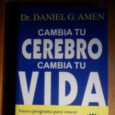 Libros antiguos: CAMBIA TU CEREBRO, CAMBIA TU VIDA - DR. DANIEL G. AMEN - SIRIO -. Lote 193439432