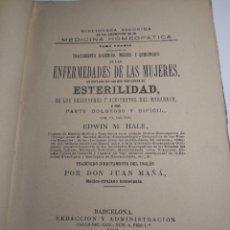Libros antiguos: ENFERMEDADES DE LA MUJER , ESTERILIDAD DESÓRDENES Y ACCIDENTES DEL EMBARAZO PARTO DOLOROSO Y DIFÍCIL. Lote 194064008