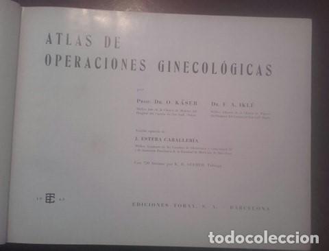 Libros antiguos: Atlas De Operaciones Ginecologicas O.Kaser - F.A.Ikle - Foto 2 - 194126026