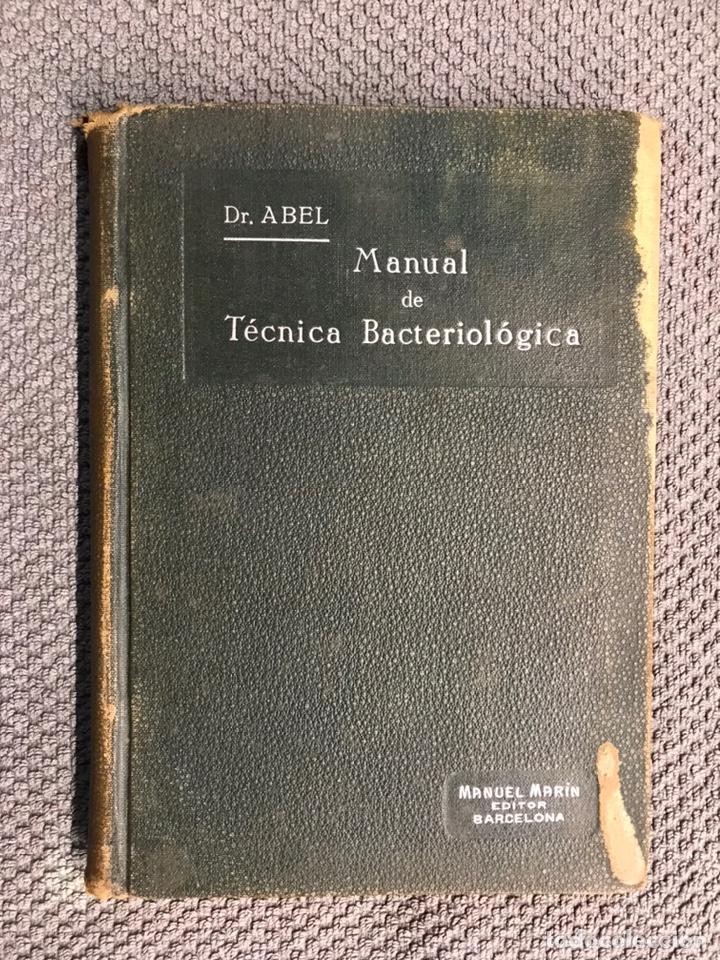 LIBRO. MANUAL DE TÉCNICA BACTERIOLÓGICA, POR DR. RUDOLF ABEL (A.1908) (Libros Antiguos, Raros y Curiosos - Ciencias, Manuales y Oficios - Medicina, Farmacia y Salud)