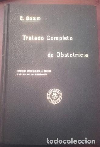 TRATADO COMPLETO DE OBSTETRICIA DR. ERNESTO BUMM. (Libros Antiguos, Raros y Curiosos - Ciencias, Manuales y Oficios - Medicina, Farmacia y Salud)