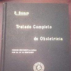 Libros antiguos: TRATADO COMPLETO DE OBSTETRICIA DR. ERNESTO BUMM.. Lote 194162431