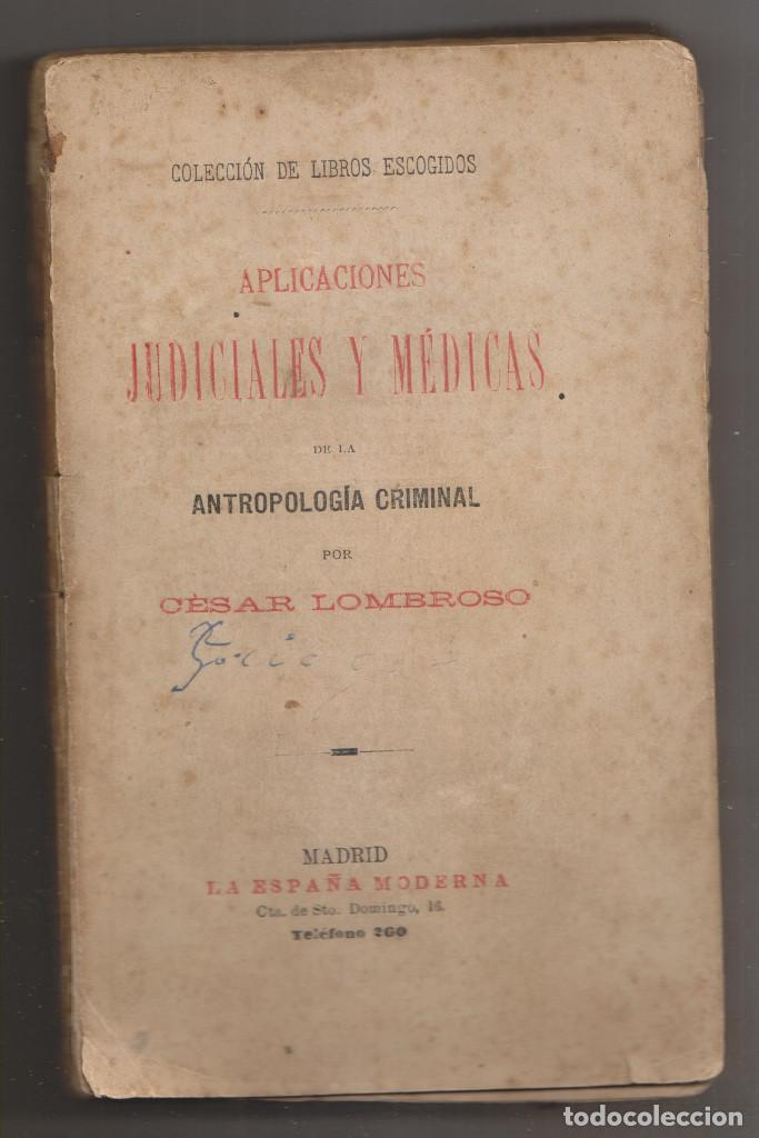 CÉSAR LOMBROSO: APLICACIONES JUDICIALES Y MÉDICAS DE LA ANTROPOLOGÍA CRIMINAL. 1ª ED. ESPAÑOLA (Libros Antiguos, Raros y Curiosos - Ciencias, Manuales y Oficios - Medicina, Farmacia y Salud)