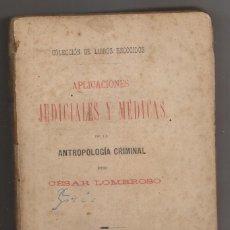 Libros antiguos: CÉSAR LOMBROSO: APLICACIONES JUDICIALES Y MÉDICAS DE LA ANTROPOLOGÍA CRIMINAL. 1ª ED. ESPAÑOLA. Lote 194163561