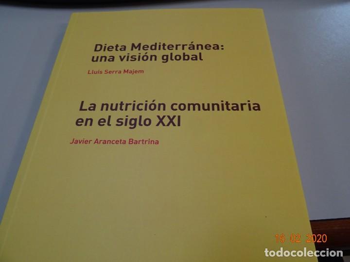 DIETA MEDITERRÁNEA , UNA VISIÓN GLOBAL. LA NUTRICIÓN COMUNITARIA EN EL SIGLO XXI (Libros Antiguos, Raros y Curiosos - Ciencias, Manuales y Oficios - Medicina, Farmacia y Salud)