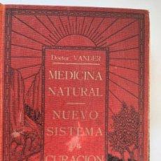 Libros antiguos: MEDICINA NATURAL, NUEVO SISTEMA DE CURACIÓN . Lote 194313983