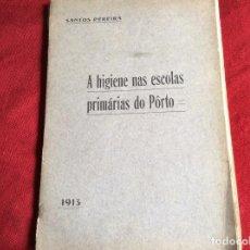 Libros antiguos: SANTOS PEREIRA - HIGIENE EN LAS ESCUELAS PRIMARIAS DE PÔRTO. AÑO 1913. FIRMADO. ENVIO GRÁTIS.. Lote 194348627